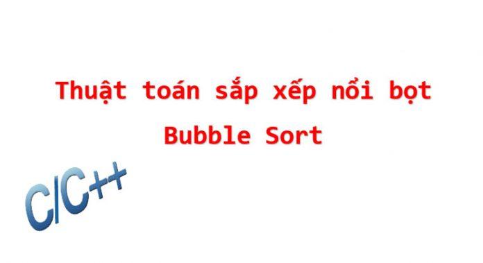thuat toan sap xep noi bot bubble sort